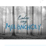 Ladies Sing Melancholy
