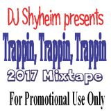 Trappin, Trappin, Trappin Mixtape mixed by DJ Shyheim March 2017