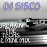 DJ Sisco Breakin The Tech Live Mini Mix