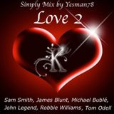 LOVE 02 (Sam Smith, James Blunt, Michael Bublé, John Legend, Tom Odell, Robbie Williams)