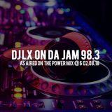 DJ LX ON DA JAM 98.3 02.08.18