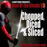 BEST OF THE BLENDS V2 - CHOPPED, DICED AND SLICED
