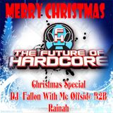 The Future Of Hardcore Christmas Mix 2014- DJ Fallon With Mc Offside & Rainah