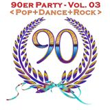 Die 90er Party Vol. 03 (Pop+Dance+Rock)