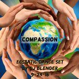 COMPASSION - Ecstatic Dance by DJ BLENDER - 9-23-18