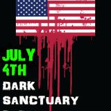 DARK SANCTUARY RADIO DARK 4TH OF JULY SPECIAL (2017 Update)