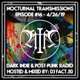 Nocturnal Transmissions Radio: Dark Indie & Post-Punk (Episode #16)
