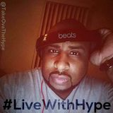 #LiveWithHype (Tues) #FBLive 12-06