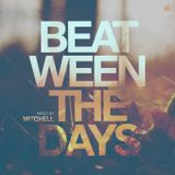Mitchell - Beat-ween the days #021
