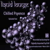 Liquid Lounge -  Chilled Psyence (Episode Two) Digitally Imported Psychill March 2014