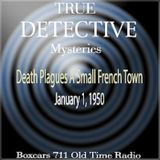 True Detective Mysteries - Death Plagues French Town (01-01-50)