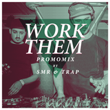 Work Them feat. Doctor Jeep - A promomix by Trap b2b SMR