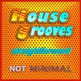 House grooves > straightforward
