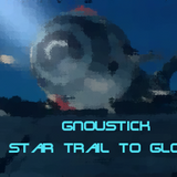 Gnoustick - Star Trail to Glory