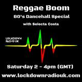 Selecta Costa - Reggae Boom - 80's Dancehall Special  - 18.8.18