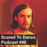 Scared To Dance Podcast #99
