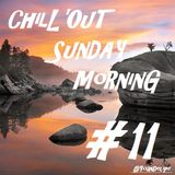 Chill'Out Sunday Morning #11