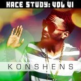 Kace Study Volume VI: Konshens
