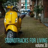 Soundtracks for Living - Volume 30