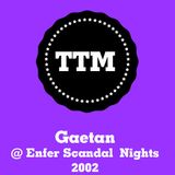 Gaetan - Enfer Scandal Night -2002