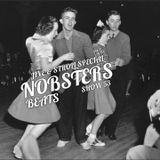 NOBSTERS BEATS SHOW 53 JIVE AND STROLL SPECIAL