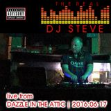 The Real DJ Steve: live from DAZZLE in the ATTIC | 2016:06:17