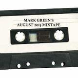 Mark Green's August 2015 Mixtape
