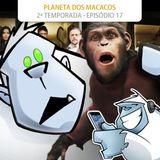S02E17 - O Planeta dos Macacos