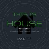 RD® This is House Set [Part 1] - Mixed by Deep Deniz & cr8zyfr0g