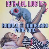 DJ K-Tel Live Robots and Monsters 2014 Part A