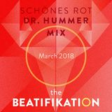 The Beatifikation - Schönes Rot, Dr. Hummer-Mix, March 2018