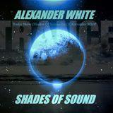 Alexander White Present (Shades of Sound Ep 45)