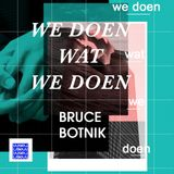 Bruce Botnik - We Doen Wa We Doen