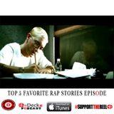 Top 5 Favorite Rap Stories