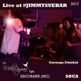 DJ MIKA lgs ESCOBARR (MC) live @ Jimmy Sue Bar - Carenage, Trinidad [soca]
