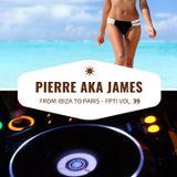 From Ibiza to Paris n°39 - Pierre aka James
