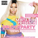 Mista Bibs - #BlockParty Episode 8 (R&B, Hip Hop & Afrobeats)