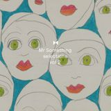 Mr Something selections vol 2