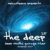 The DEEP 15 - Deep, Soulful, Garage Vibes - November 2017