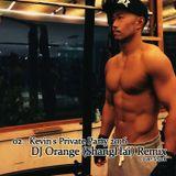 02 - Kevin's Private Party 2016 DJ Orange (ShangHai) Remix 20160105