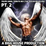 Felipe Angel Tribute Mix (The Sizzlin Brazilian Pt. 2)