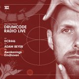 DCR446 – Drumcode Radio Live - Adam Beyer live from Awakenings at Klokgebouw, Eindhoven