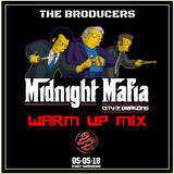 THE BRODUCERS pres. Midnight Mafios 2018 Warm Up Mix