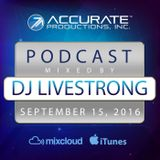 DJ Livestrong - Accurate Productions Podcast - Sep. 15, 2016