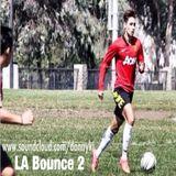 LA Bounce 2