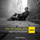 Hi White presents One Of These Days mixed by Victor Manuel