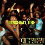 DANCEHALL TIME STARRING DJ PHAT KAT