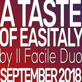 A taste of Easitaly by Il Facile Duo September 2018