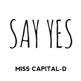 Miss Capital-D - Say Yes mix 2013