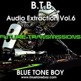 B.T.B. ~ Audio Extraction VOL 6 * Future Transmissions *